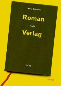 Roman sucht Verlag. Von Alina Rheindorf